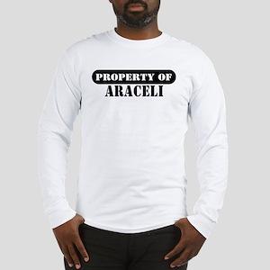 Property of Araceli Long Sleeve T-Shirt