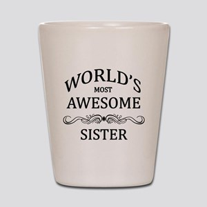 World's Most Awesome Sister Shot Glass