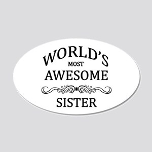 World's Most Awesome Sister 20x12 Oval Wall Decal