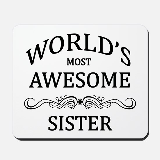 World's Most Awesome Sister Mousepad