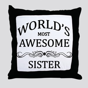 World's Most Awesome Sister Throw Pillow