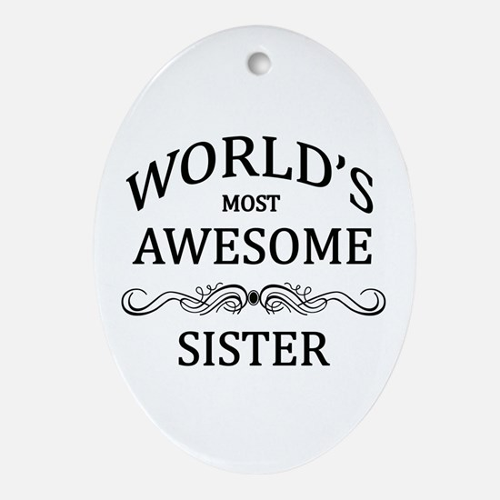 World's Most Awesome Sister Ornament (Oval)