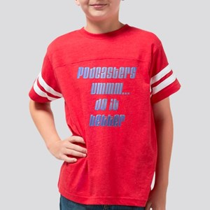 podcasters_blk Youth Football Shirt