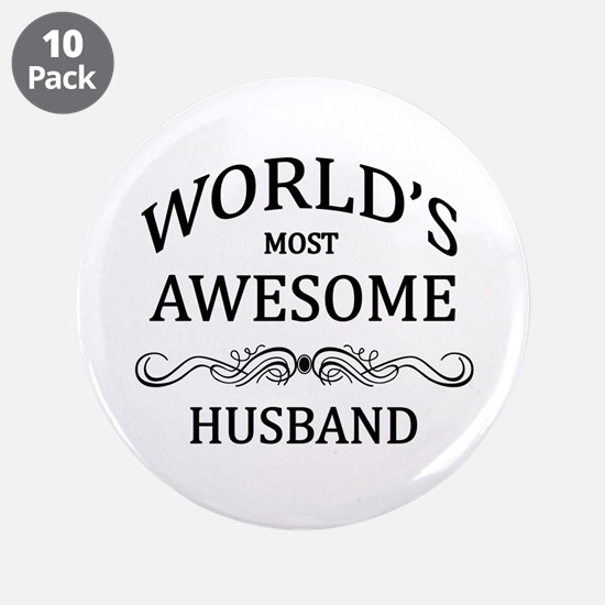 "World's Most Awesome Husband 3.5"" Button (10 pack)"