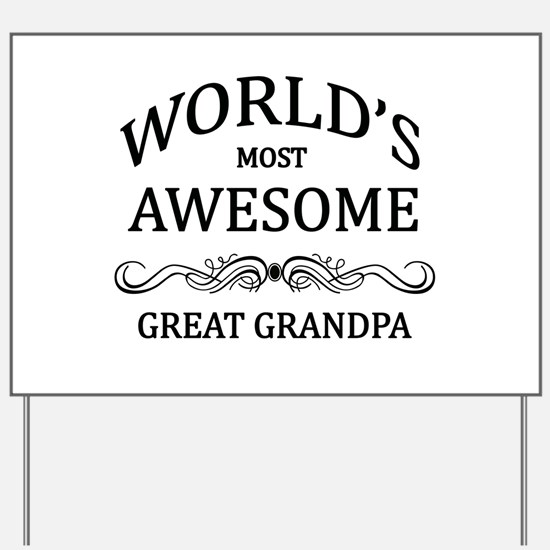 World's Most Awesome Great Grandpa Yard Sign