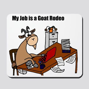 Funny Goat Rodeo Job Humor Mousepad