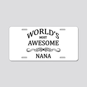 World's Most Awesome Nana Aluminum License Plate