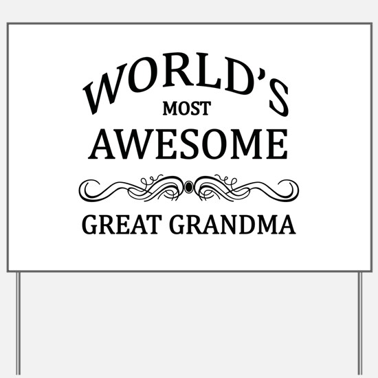 World's Most Awesome Great Grandma Yard Sign