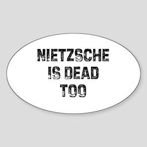 Nietzsche Is Dead Too Oval Sticker