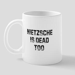 Nietzsche Is Dead Too Mug