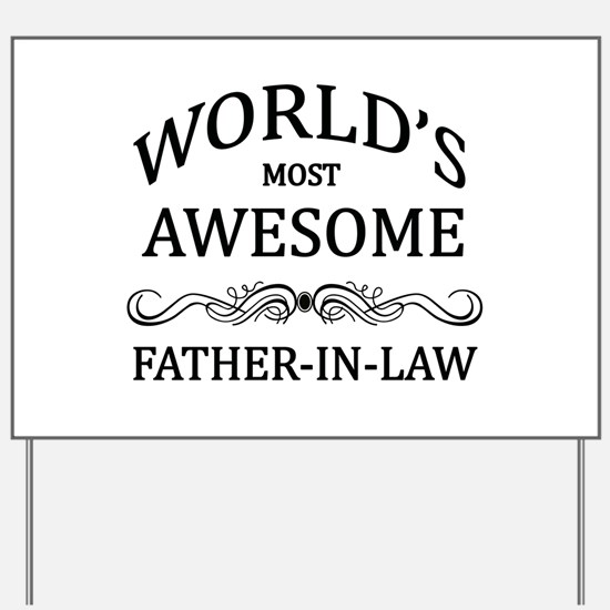 World's Most Awesome Father-in-Law Yard Sign