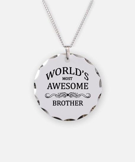 World's Most Awesome Brother Necklace