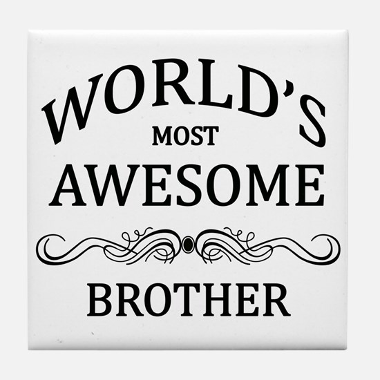 World's Most Awesome Brother Tile Coaster