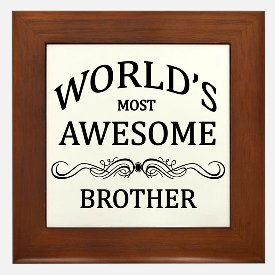 World's Most Awesome Brother Framed Tile
