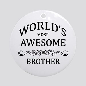 World's Most Awesome Brother Ornament (Round)
