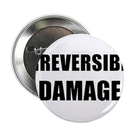 """IRREVERSIBLE DAMAGE black 2.25"""" Button"""