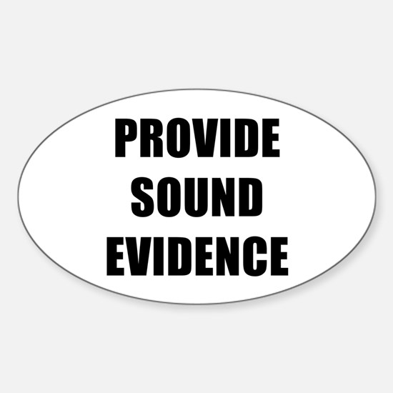PROVIDE SOUND EVIDENCE - black Decal