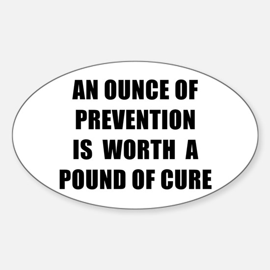 AN OUNCE OF PREVENTION - black Decal