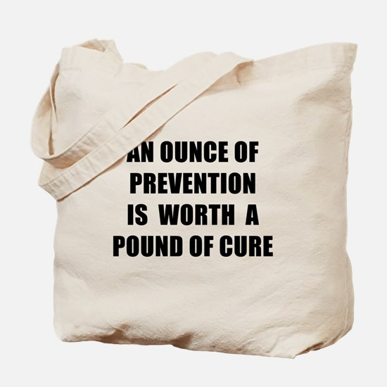 AN OUNCE OF PREVENTION - black Tote Bag