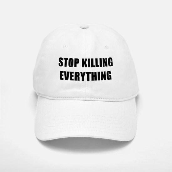 STOP KILLING EVERYTHING - black Baseball Baseball Baseball Cap
