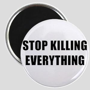 STOP KILLING EVERYTHING - black Magnet