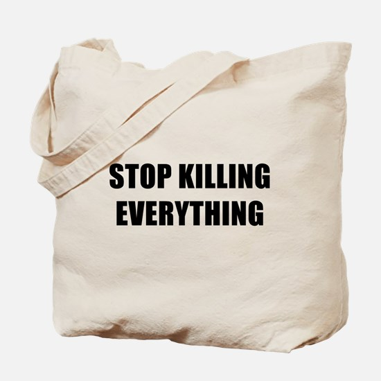 STOP KILLING EVERYTHING - black Tote Bag
