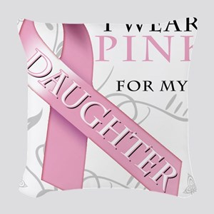 I Wear Pink for my Daughter Woven Throw Pillow