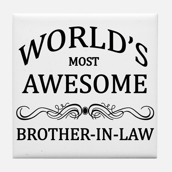 World's Most Awesome Brother-in-Law Tile Coaster