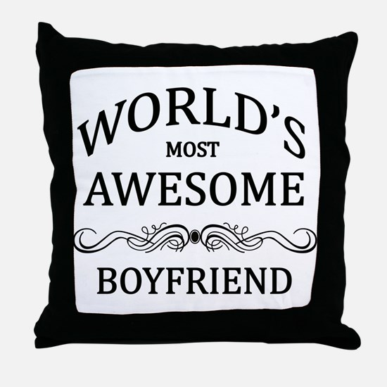 World's Most Awesome Boyfriend Throw Pillow