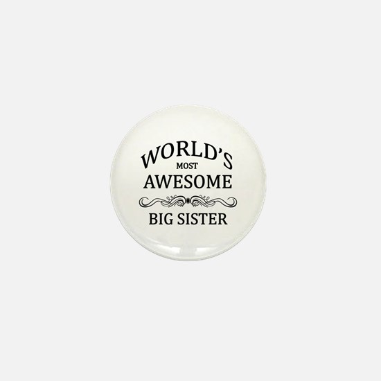 World's Most Awesome Big Sister Mini Button