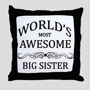 World's Most Awesome Big Sister Throw Pillow