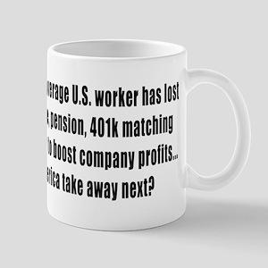what will Corporate America Take away Next? Mug