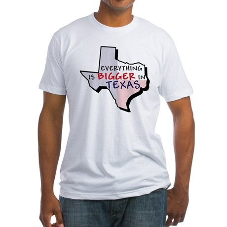 Everything is Bigger in Texas Fitted Tee