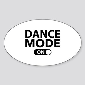 Dance Mode On Sticker (Oval)