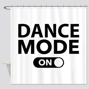 Dance Mode On Shower Curtain