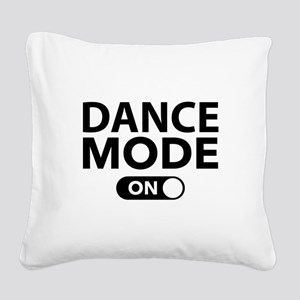 Dance Mode On Square Canvas Pillow