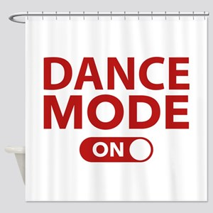 Dance Mode On Shower Curtain