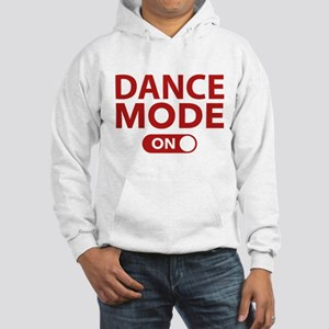 Dance Mode On Hooded Sweatshirt