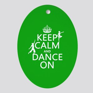 Keep Calm and Dance On Ornament (Oval)