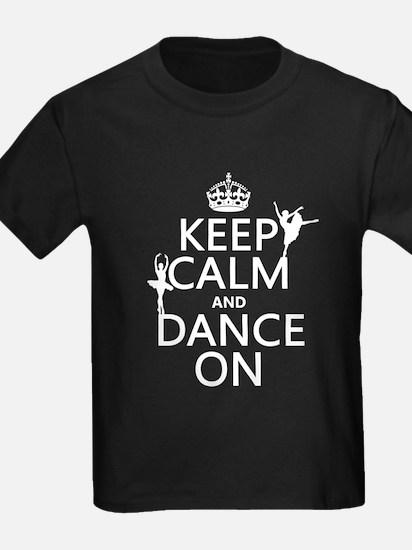 Keep Calm and Dance On (ballet) T-Shirt