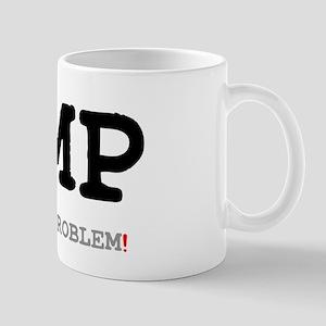 NMP - NOT MY PROBLEM! Small Mug