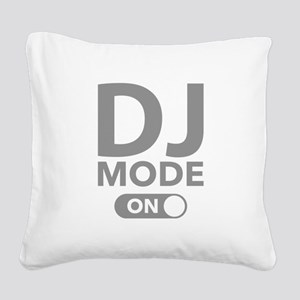 DJ Mode On Square Canvas Pillow
