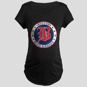 Boston born and raised red Maternity T-Shirt