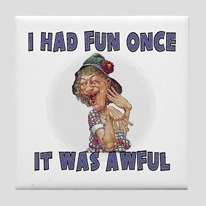 I HAD FUN ONCE Tile Coaster