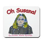 Oh Susana! Mousepad