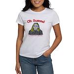 Oh Susana! Women's T-Shirt