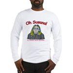 Oh Susana! Long Sleeve T-Shirt