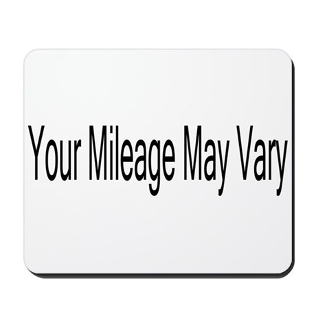 Your Mileage May Vary Mousepad