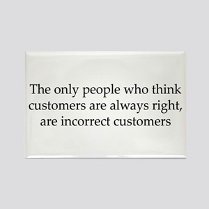 The Customer Is Always Right Rectangle Magnet