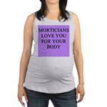 funny jokes morticians undertakers Maternity Tank